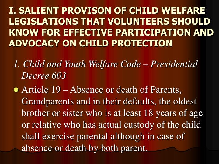 I. SALIENT PROVISON OF CHILD WELFARE LEGISLATIONS THAT VOLUNTEERS SHOULD KNOW FOR EFFECTIVE PARTICIPATION AND ADVOCACY ON CHILD PROTECTION