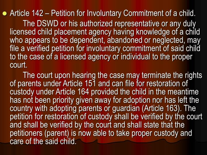 Article 142 – Petition for Involuntary Commitment of a child.