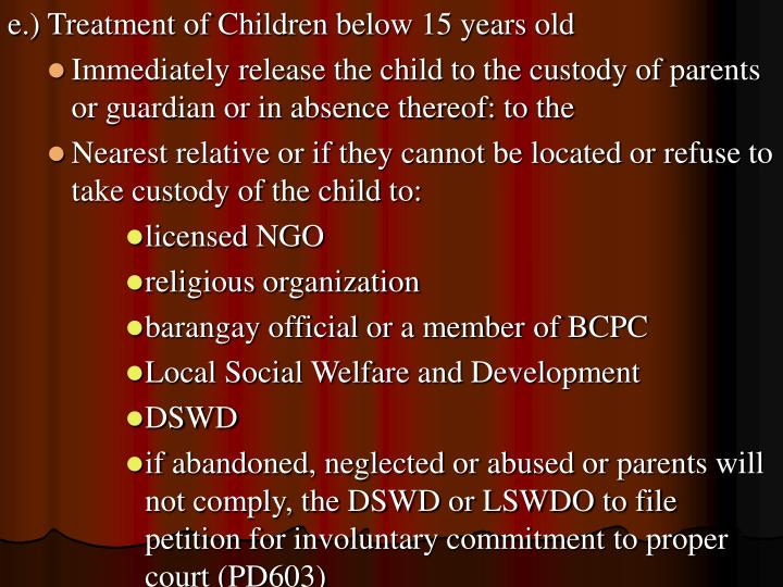 e.) Treatment of Children below 15 years old