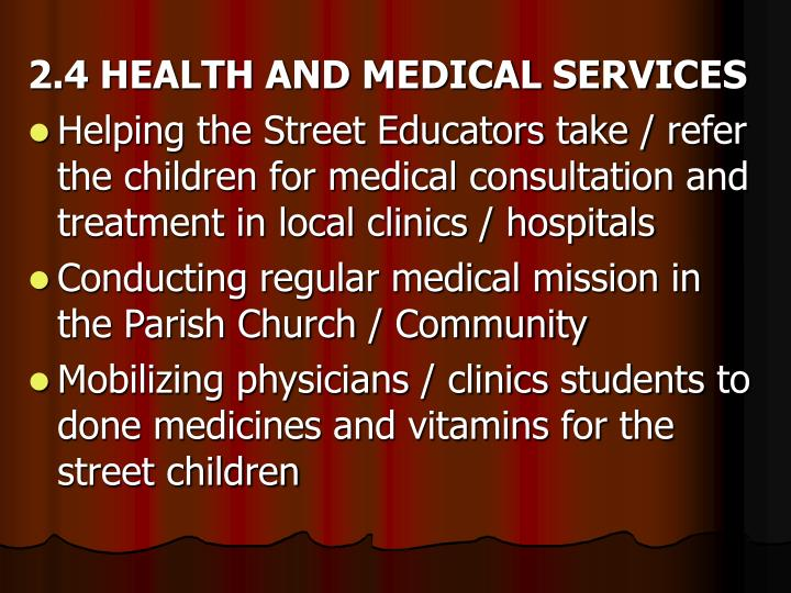 2.4 HEALTH AND MEDICAL SERVICES