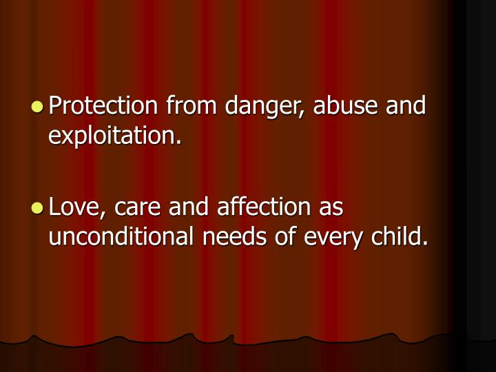 Protection from danger, abuse and exploitation.