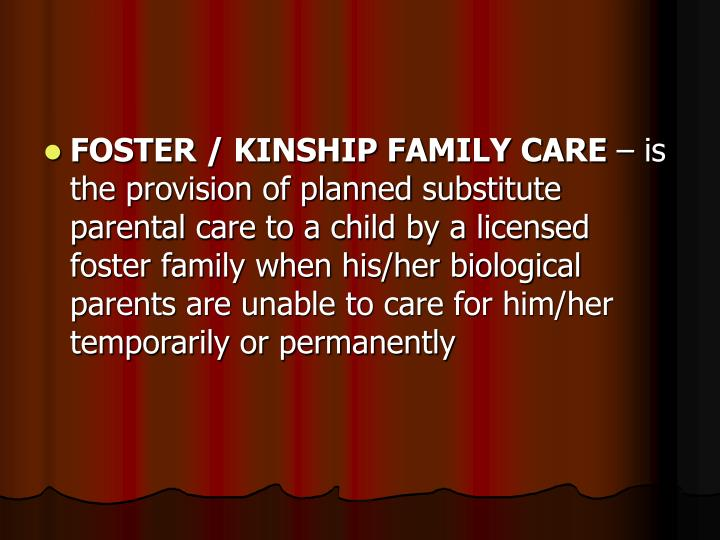 FOSTER / KINSHIP FAMILY CARE