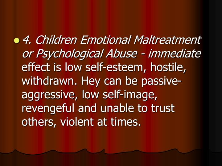 4. Children Emotional Maltreatment or Psychological Abuse - immediate