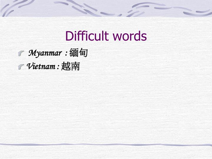 Difficult words