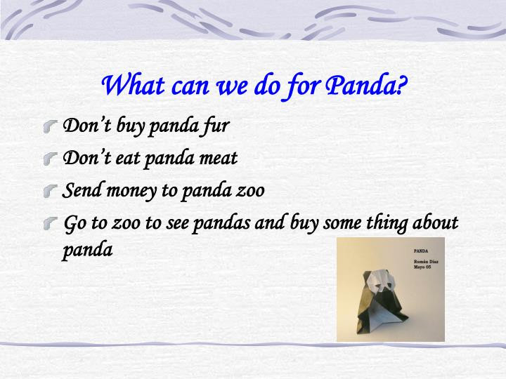 What can we do for Panda?