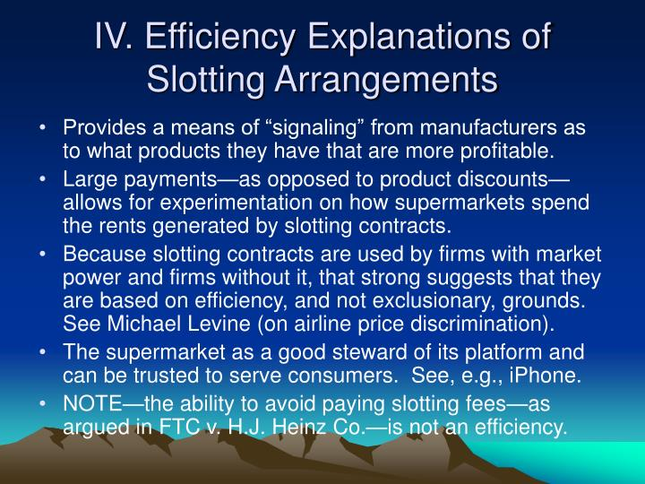 IV. Efficiency Explanations of Slotting Arrangements