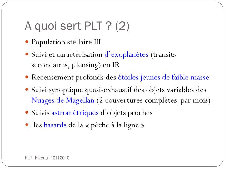 A quoi sert PLT ? (2)