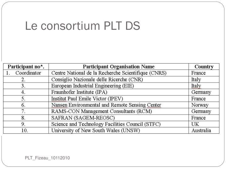 Le consortium PLT DS