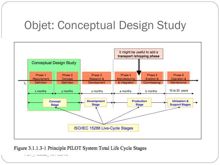 Objet: Conceptual Design Study