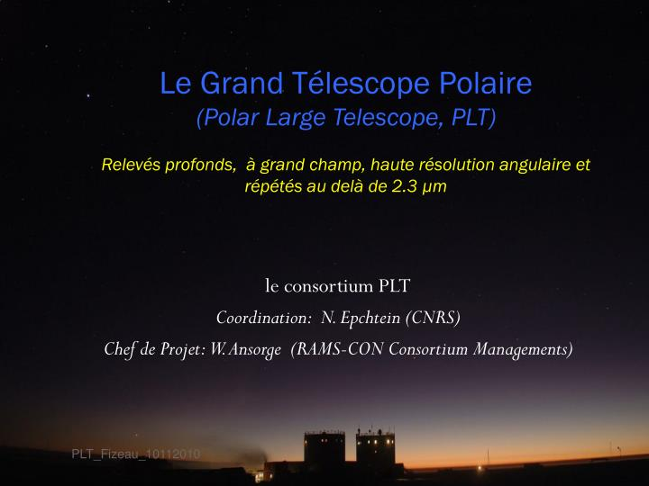 Le Grand Télescope Polaire