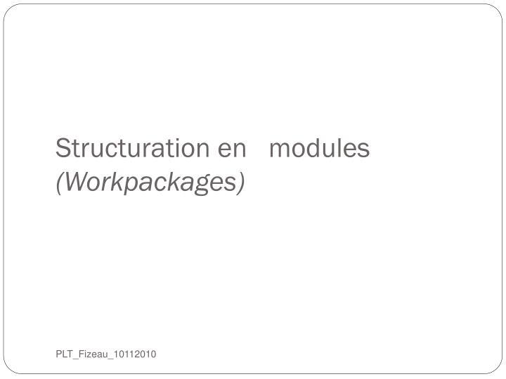 Structuration en   modules