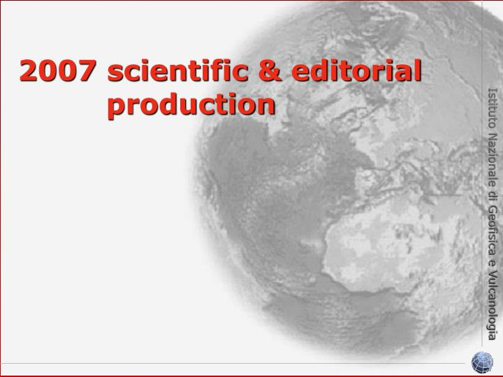 2007 scientific & editorial     production