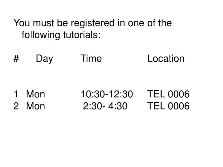You must be registered in one of the following tutorials:
