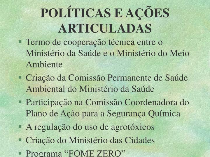 POLÍTICAS E AÇÕES ARTICULADAS