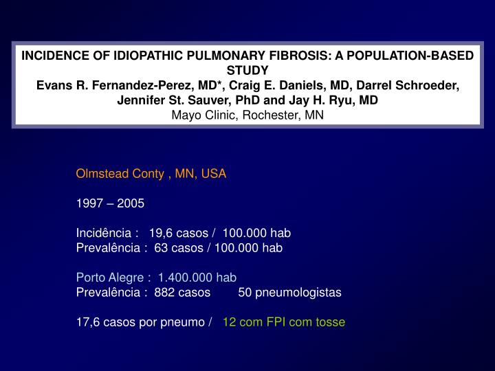INCIDENCE OF IDIOPATHIC PULMONARY FIBROSIS: A POPULATION-BASED STUDY