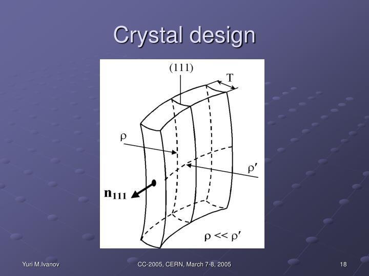 Crystal design