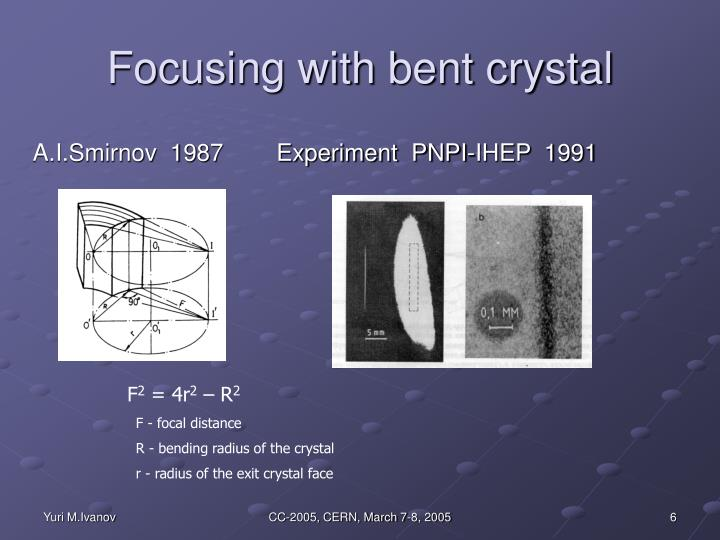 Focusing with bent crystal