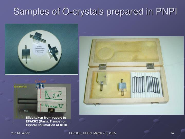 Samples of O-crystals prepared in PNPI