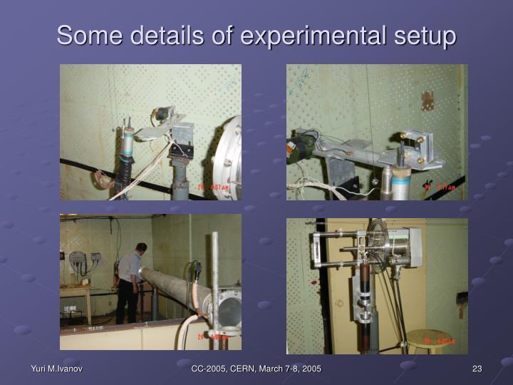 Some details of experimental setup