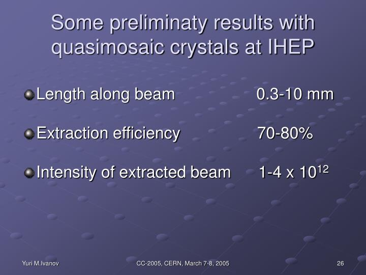 Some preliminaty results with quasimosaic crystals at IHEP