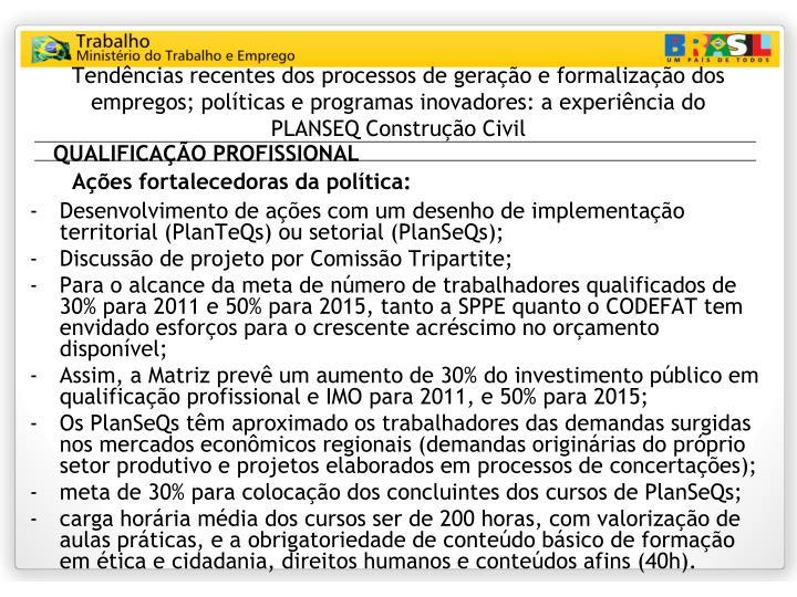 Tendências recentes dos processos de geração e formalização dos empregos; políticas e programas inovadores: a experiência do PLANSEQ Construção Civil