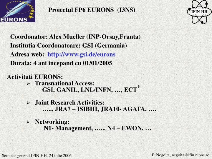 Proiectul FP6 EURONS  (I3NS)