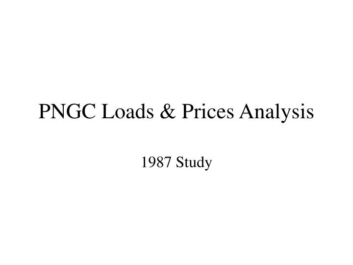 Pngc loads prices analysis