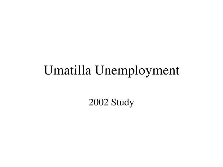 Umatilla Unemployment