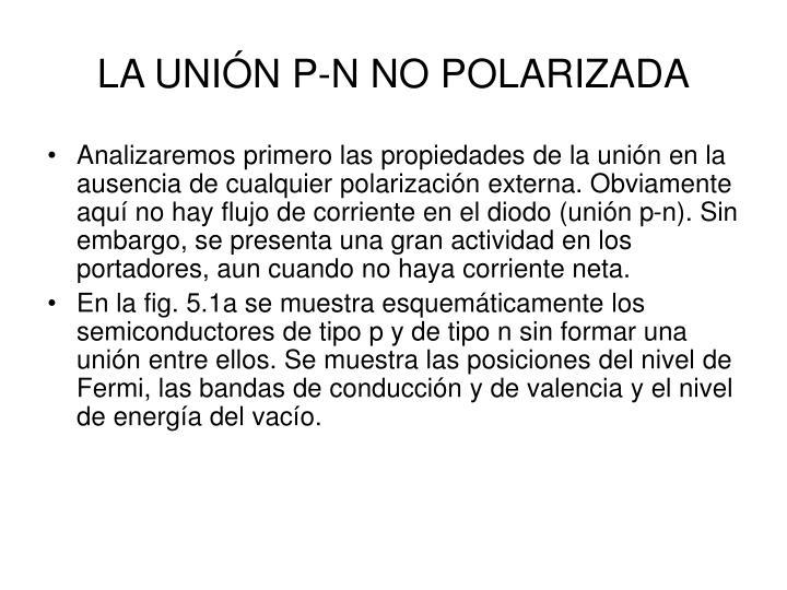 LA UNIÓN P-N NO POLARIZADA