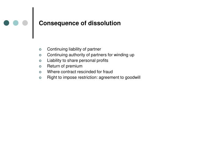 Consequence of dissolution