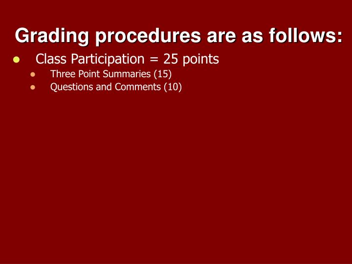 Grading procedures are as follows: