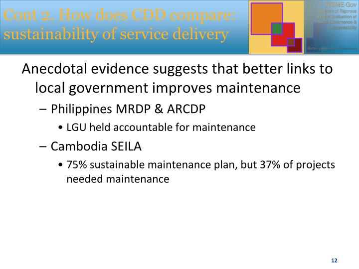 Cont 2. How does CDD compare: sustainability of service delivery