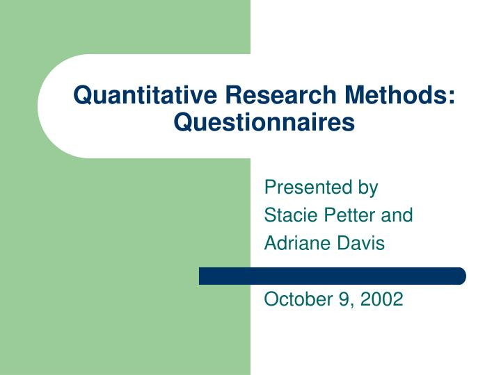 Quantitative research methods questionnaires