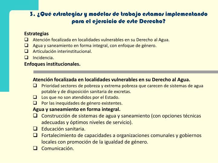 3. ¿Qué estrategias y modelos de trabajo estamos implementando para el ejercicio de este Derecho?