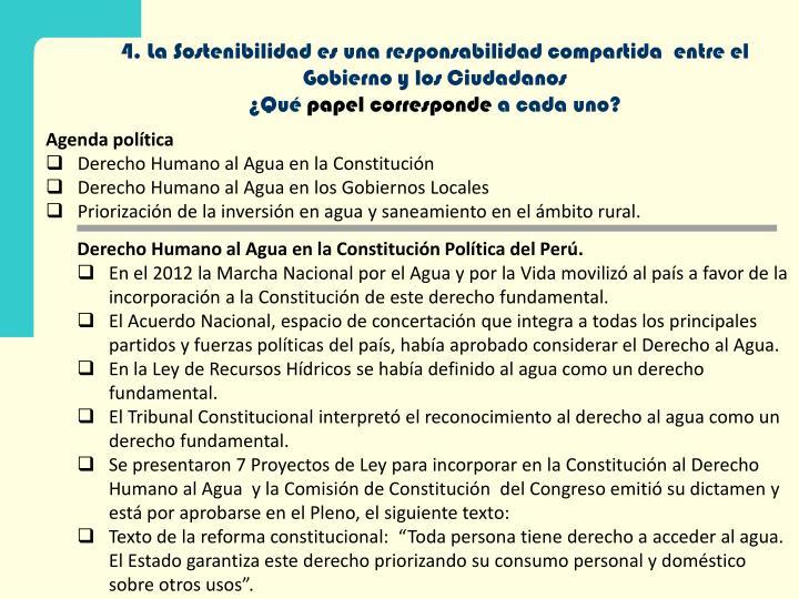 4. La Sostenibilidad es una responsabilidad compartida  entre el Gobierno y los Ciudadanos