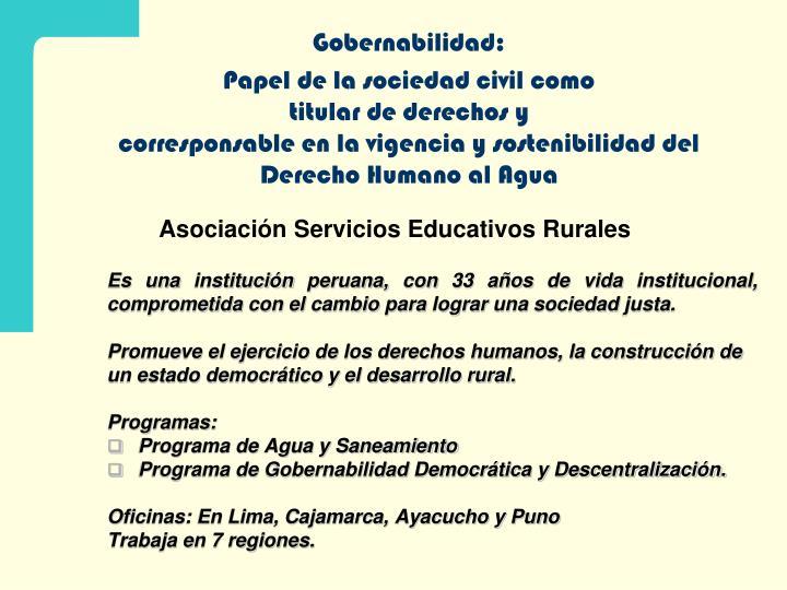 Es una institución peruana, con 33 años de vida institucional, comprometida con el cambio para lograr una sociedad justa.