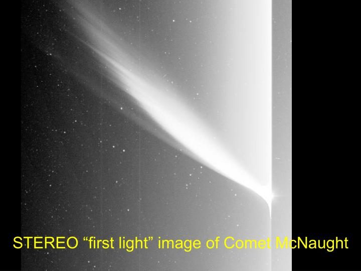 "STEREO ""first light"" image of Comet McNaught"