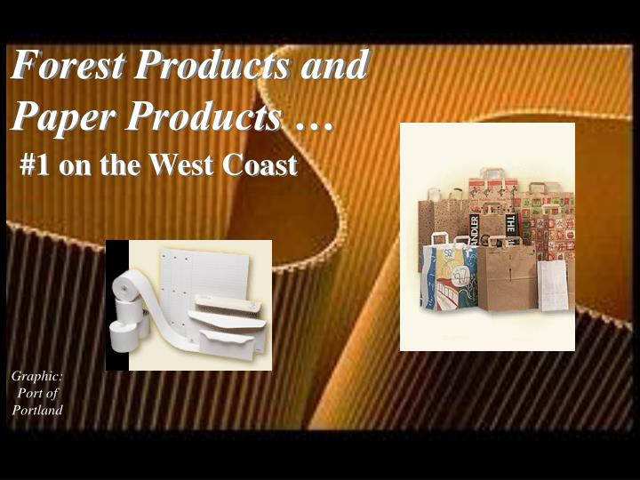 Forest Products and Paper Products …
