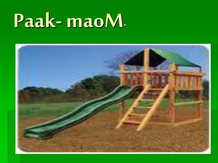Paak- maoM