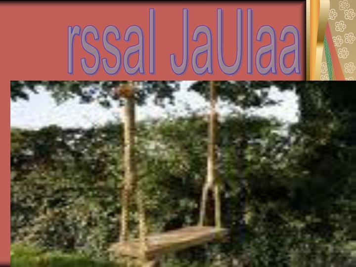 rssaI JaUlaa