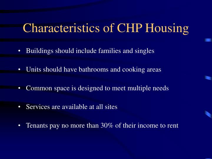 Characteristics of CHP Housing