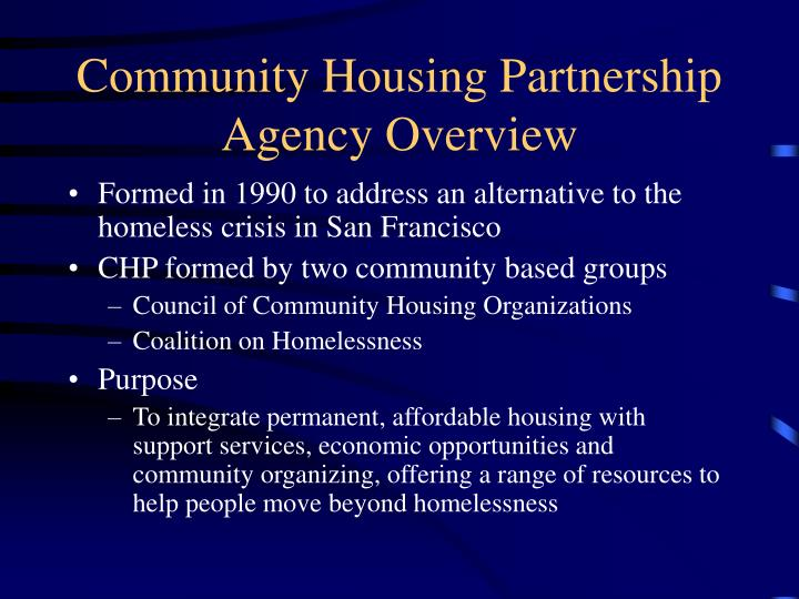 Community housing partnership agency overview