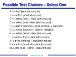 possible test choices select one