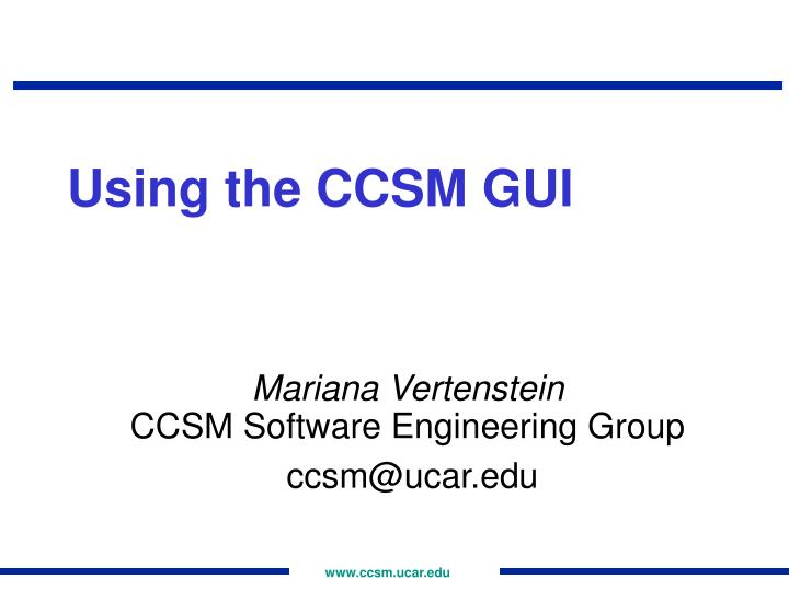 Using the CCSM GUI