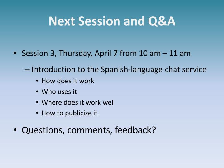 Next Session and Q&A