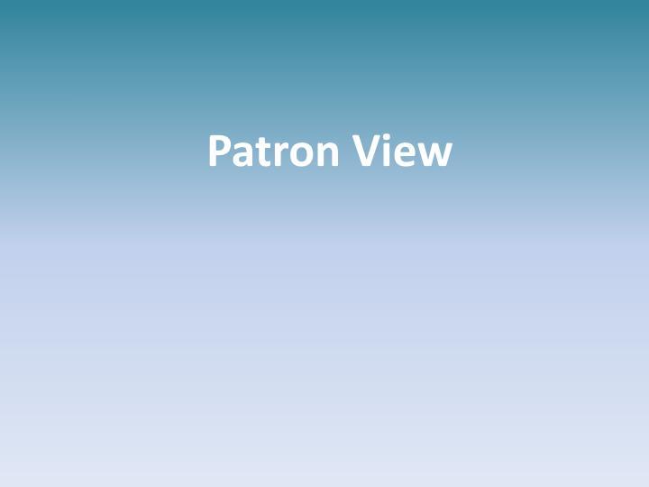 Patron View