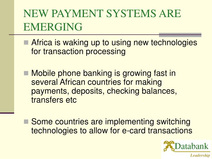 NEW PAYMENT SYSTEMS ARE EMERGING