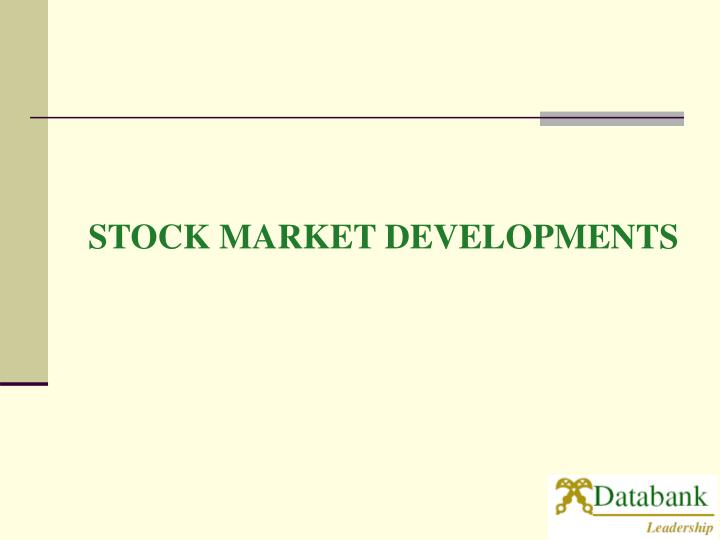 STOCK MARKET DEVELOPMENTS