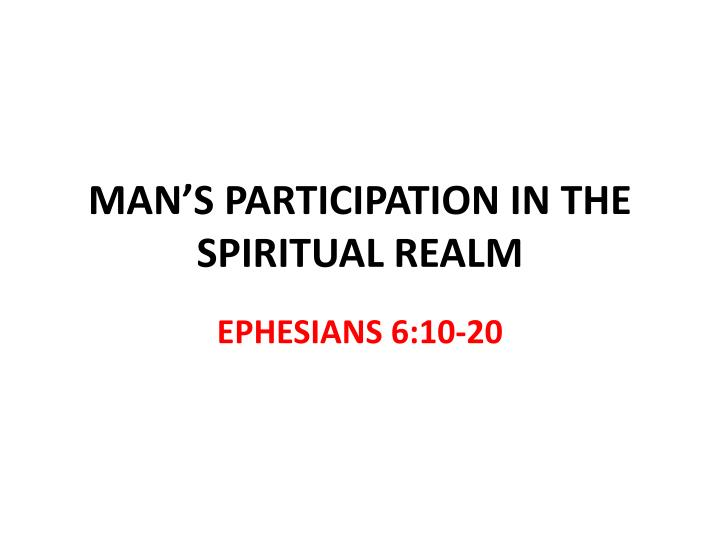 Man s participation in the spiritual realm