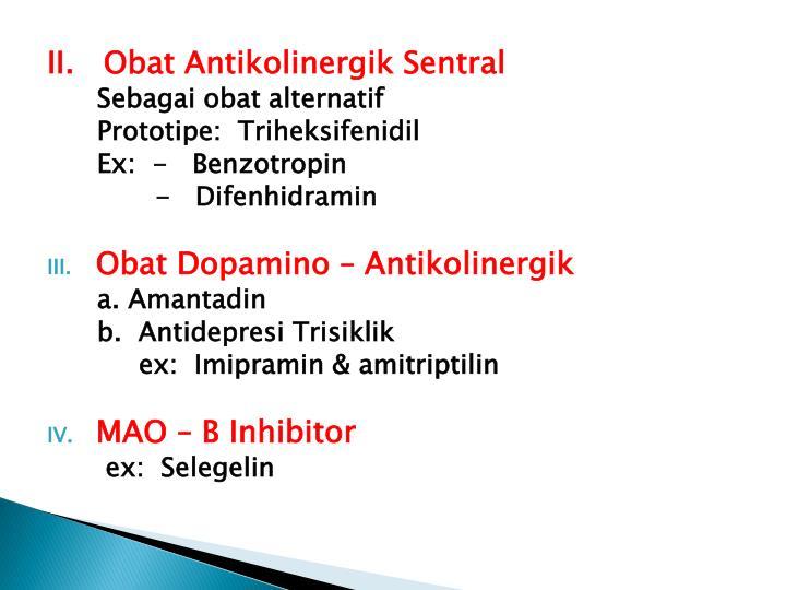 II.   Obat Antikolinergik Sentral